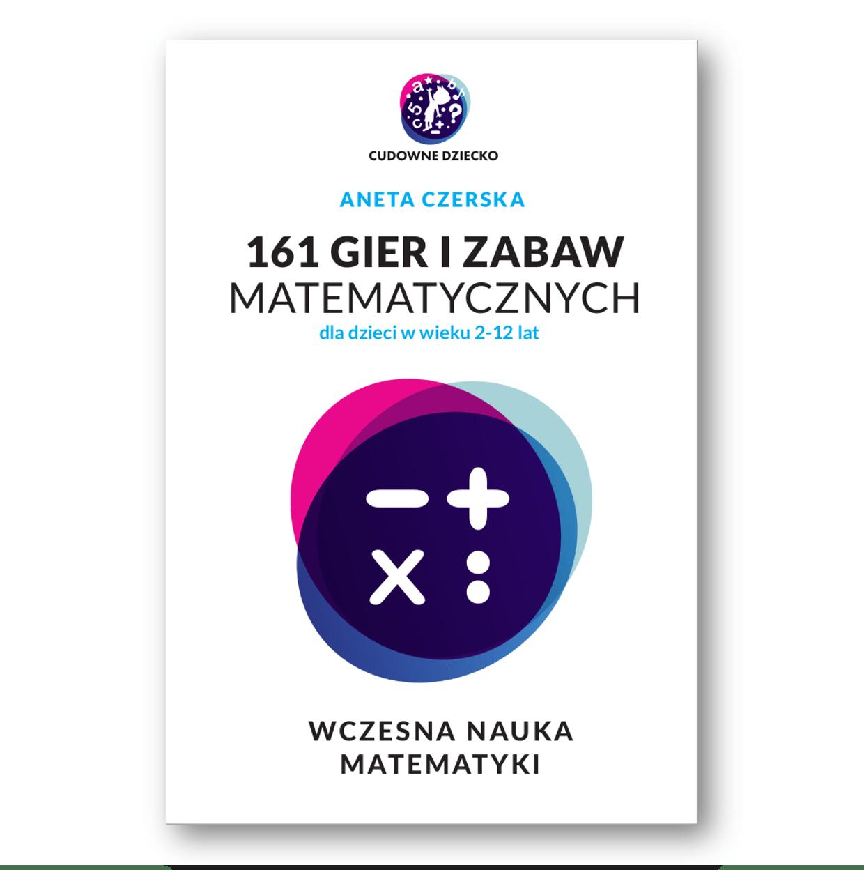 161 gier izabaw matematycznych dla dzieci 2-12 lat