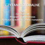 Czytanie globalne. Przegląd zestawów kart, książek, aplikacji iprogramów komputerowych